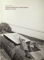 Monica Bonvicini /Sam Durant: Break it /Fix…