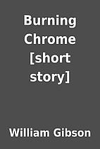 Burning Chrome [short story] by William…