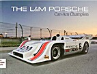 The L&M Porsche: Can-Am Champion by Stephen…