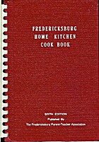 The Fredericksburg Home Kitchen Cook Book by…