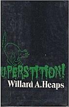 Superstition! by Willard Allison Heaps