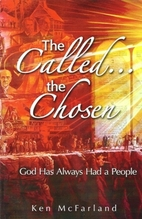 The Called the Chosen: God has always had a…