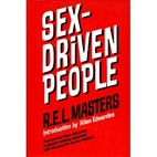 Sex-Driven People by R. E. L. Masters