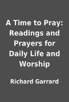 A Time to Pray: Readings and Prayers for…