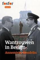 Wantrouwen in Berlijn by Annemieke Hendriks
