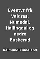 Eventyr frå Valdres, Numedal, Hallingdal og…