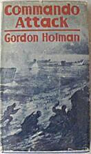 Commando attack by Gordon Holman