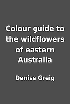 Colour guide to the wildflowers of eastern…