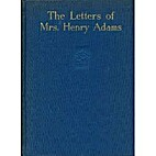 The letters of Mrs. Henry Adams, 1865-1883…