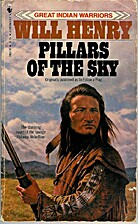 Pillars of the Sky by Will Henry