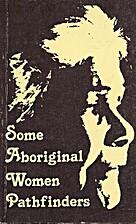 Some Aboriginal Women Pathfinders-their…