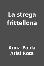 La strega frittellona by Anna Paola Arisi…