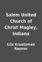 Salem United Church of Christ Magley,…