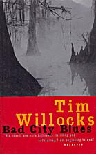 Bad City Blues by Tim Willocks