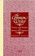 The Common Writer: Theory and Practice for…