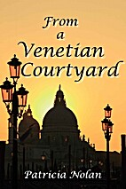From a Venetian Courtyard by Patricia Nolan