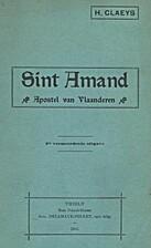 Sint Amand Apostel van Vlaanderen by Hector…