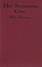 The Tremayne Case by Alan Thomas