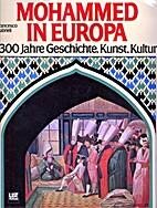 Mohammed in Europa. 1300 Jahre Geschichte,…