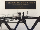 Spanning the Tyne: Building of the Tyne…