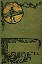 The Rovings of a Restless Boy by Katharine…