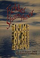 Eelder shantykoor: 1993-2003 by R. Bloem, F.…