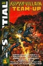 Essential Super-Villain Team-Up by Gerry…