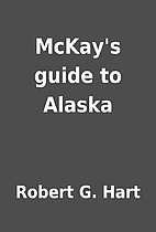 McKay's guide to Alaska by Robert G.…