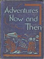 Adventures Now and Then by Emmett A. Betts