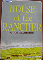 House of the Rancher by May Neatherlin