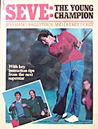 Seve: the young champion by Severiano…