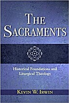 Sacraments, The: Historical Foundations and…