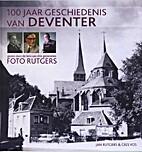 100 jaar geschiedenis van Deventer gezien…