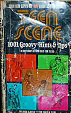 Teen Scene 1001 Groovy Hints and Tips (Your…