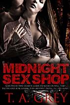 Midnight Sex Shop by T. A. Grey
