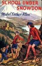 School Under Snowdon by Mabel Esther Allan