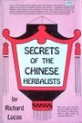 Secrets of the Chinese Herbalists - Richard Lucas