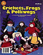 Crickets, Frogs & Polliwogs by Susan S. Rocz