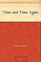 Time and Time Again by H. Beam Piper