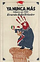 Ya nunca mas: Mexico en 1989 (Politica…