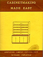 Cabinetmaking made easy;: Simplified cabinet…