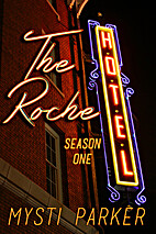 The Roche Hotel: Season One by Mysti Parker