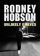 Unlikely Graves by Rodney Hobson