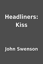 Headliners: Kiss by John Swenson