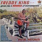 Freddie King - A Bonanza of Instrumentals by…