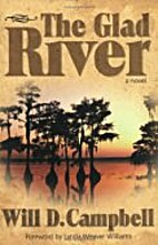 The Glad River by Will D. Campbell