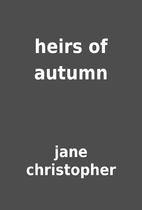 heirs of autumn by jane christopher