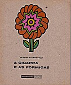 A cigarra e as formigas by Isabel da…