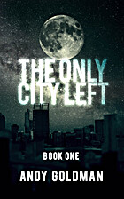 The Only City Left (Volume 1) by Andy…