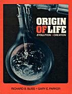 Origin of Life by Richard B. Bliss